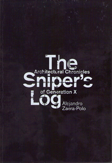 13157-Alejandro-Zaera-PoloThe-Snipers-Log-An-Architectural-Perspective-of-Generation-X