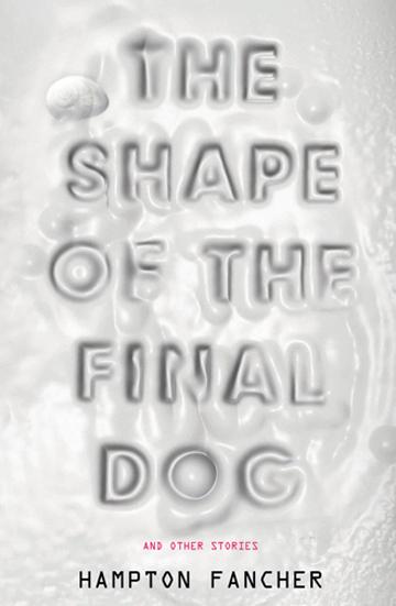 13446-Hampton-FancherShape-of-the-Final-Dog