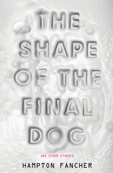 13446-Hampton-FancherShape-of-the-Final-Dog