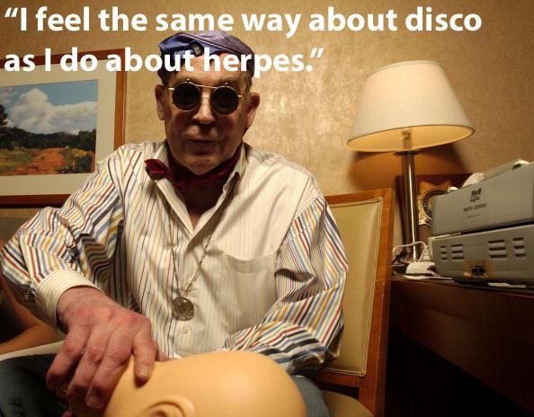 Diskoyla ilgili hislerim herpesle ilgili hislerimi yansıtıyor.