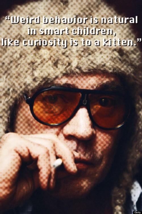 Akıllı çocukların tuhaf hareketler yapması gayet doğaldır, tıpkı yavru bir kedinin meraklı olması gibi.