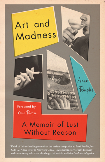 6398-Anne-RoipheArt-and-Madness-A-Memoir-of-Lust-Without-Reason